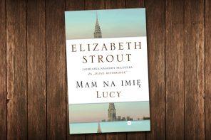 """""""Mam na imię Lucy"""" Elizabeth Strout"""