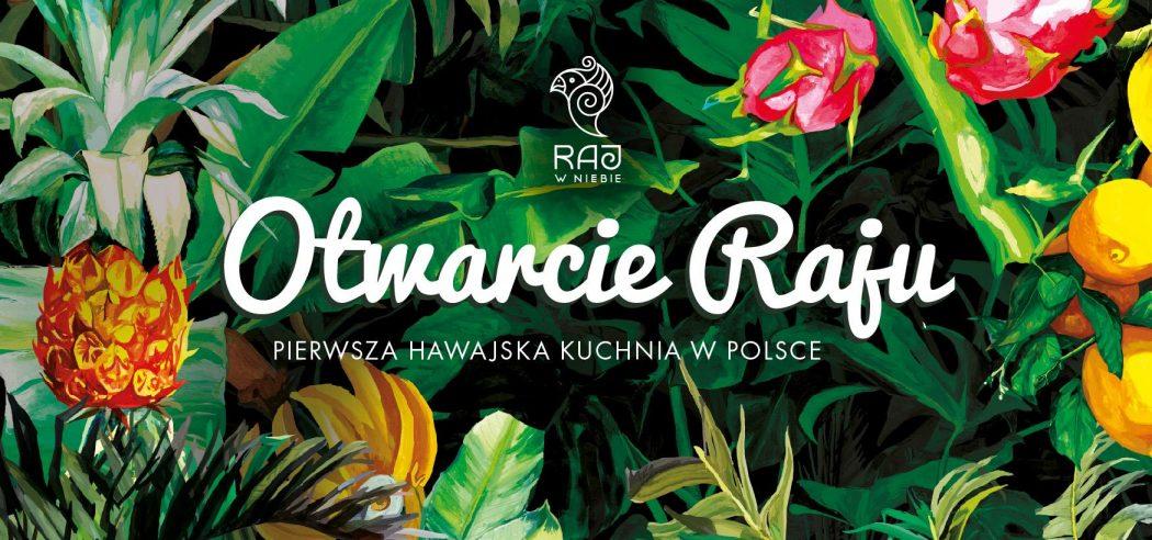 Raj Juz Otwarty Pierwsza Hawajska Kuchnia W Polsce Aktivist