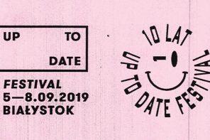 10. odsłona Up To Date Festival już za dwa tygodnie!