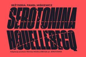 """Houellebecqowska melancholia – premiera online """"Serotoniny"""" Pawła Miśkiewicza"""