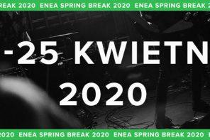 Enea Spring Break 2020 czyli pierwsza zapowiedź wiosny