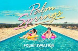 """Nominowana do Złotych Globów komedia """"Palm Springs"""" od dzisiaj w kinach!"""
