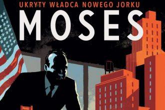 Robert Moses. Ukryty władca Nowego Jorku recenzja