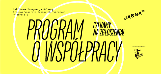 2. edycja PROGRAMU WSPARCIA ŚRODOWISK TWÓRCZYCH